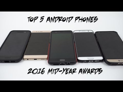 Top 5 Android Phones June 2016-Mid-Year Smartphone Awards