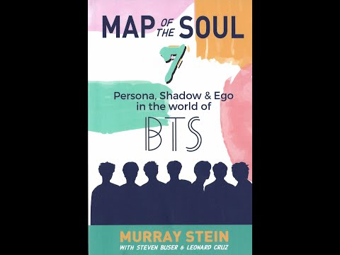 Dr. Murray Stein - Map of the Soul 7: Persona, Shadow & Ego in the World of #BTS