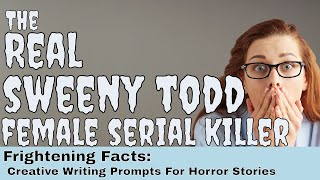 Creative Writing Prompts For Horror Stories; The Real Sweeny Todd Female Serial Killer
