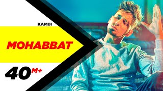 Video Kambi | Mohabbat (Official Video) | New Song 2018 | Speed Records MP3, 3GP, MP4, WEBM, AVI, FLV Juni 2018