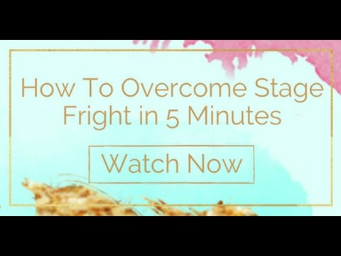 Public speaking fear: How to handle stage fright in 5 minutes or less!