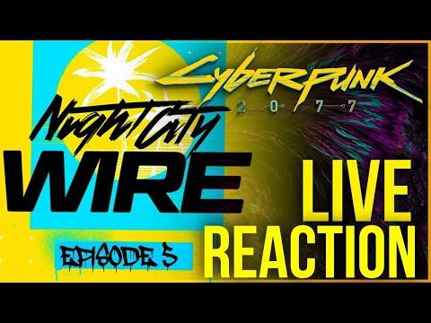 Cyberpunk 2077 Night City Wire Episode 5 LIVE Reaction / Analysis
