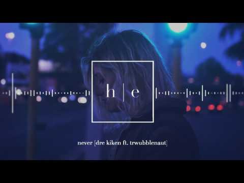 Dre Kiken - Never Ft. Trwubblenaut (видео)