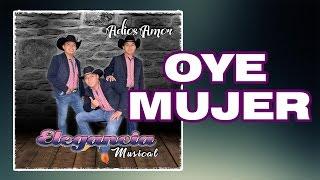 OYE MUJER  TRÍO ELEGANCIA MUSICAL