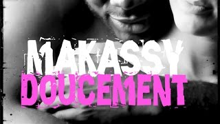 MAKASSY - DOUCEMENT (CLIP OFFICIEL) - YouTube