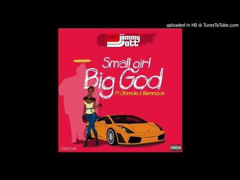DJ Jimmy Jatt ft. Olamide & Reminisce - Small Girl Big God (Official Audio)