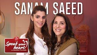 Sanam Saeed Shares Her Life Story | Speak Your Heart With Samina Peerzada | Part I