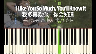 Video A Love So Beautiful OST - I Like You So Much, You'll Know It (我多喜欢你,你会知道)|| Synthesia Piano Tutorial MP3, 3GP, MP4, WEBM, AVI, FLV Juni 2018
