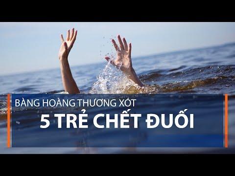 Bàng hoàng thương xót 5 trẻ chết đuối | VTC1 - Thời lượng: 2 phút, 58 giây.