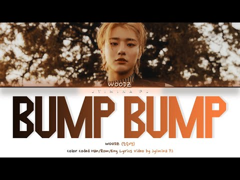 WOODZ (조승연) - 'BUMP BUMP' Lyrics (Color Coded_Han_Rom_Eng)