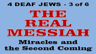 4 DEAF JEWS - How Missionaries Misread the Bible (4 of 6)