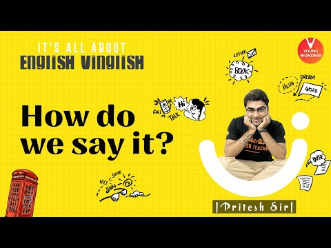 How Do We Say It? | English Vocabulary | Pronunciation | Class 6 - 8 | Young Wonders | Pritesh Sir