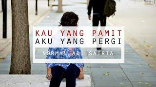 Video Kau yang Pamit, Aku yang Pergi - Puisi Norman Adi Satria MP3, 3GP, MP4, WEBM, AVI, FLV November 2018