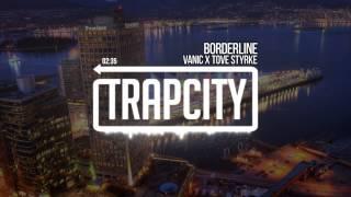 Video Vanic x Tove Styrke - Borderline MP3, 3GP, MP4, WEBM, AVI, FLV Januari 2019