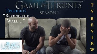 "Game of Thrones (HBO) (SEASON 7) #WinterIsHere Ep. 6 ""BEYOND THE WALL""  TV Review - Game of Thrones (HBO) ..."