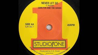 CARLTON AND THE SHOES - Never Let Go