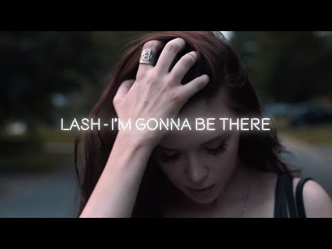 Lash - I'm Gonna Be There [Official Lyric Video]