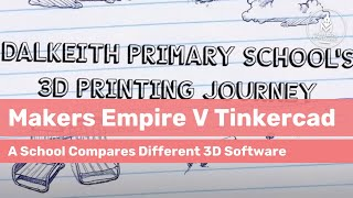 Dalkeith Primary School teachers try Makers Empire, Tinkercad, Thingiverse and Project Ignite 3D