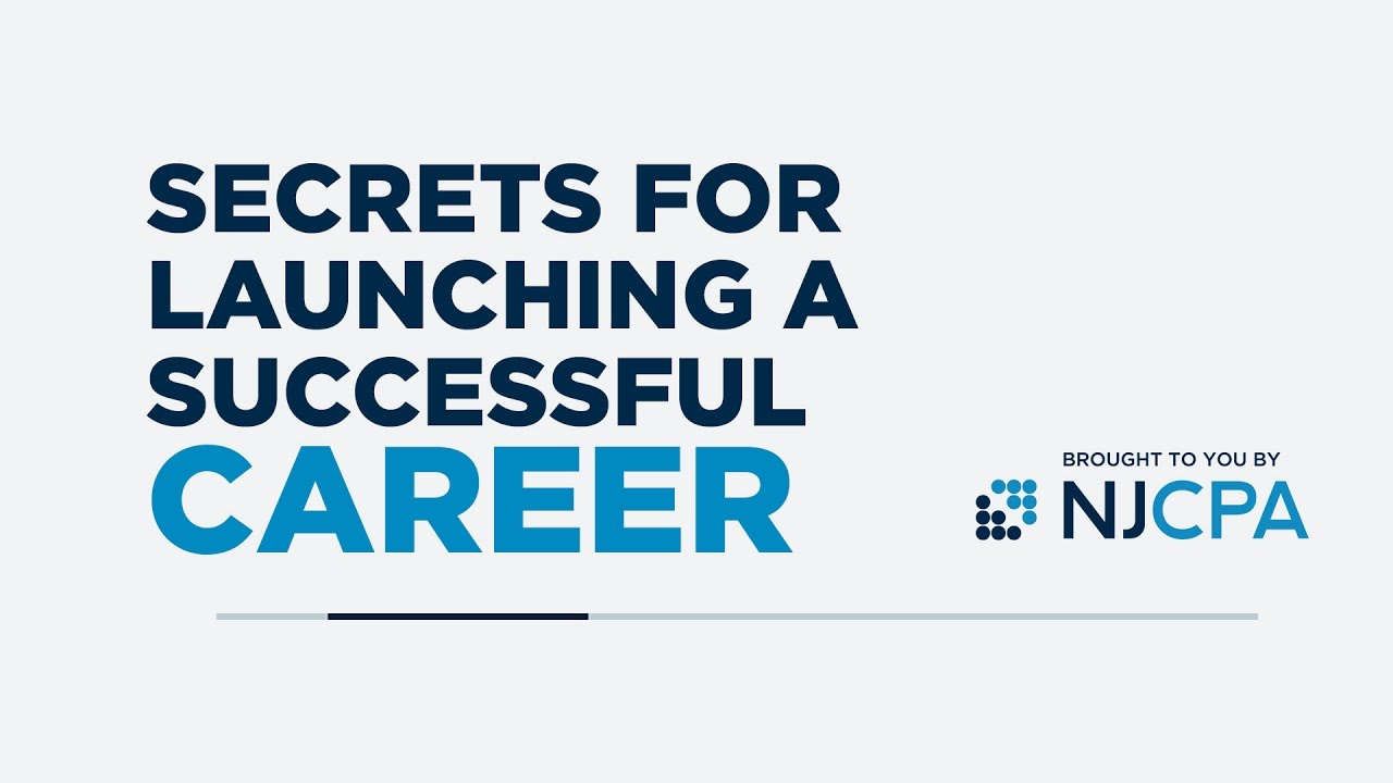 Secrets for Launching a Successful Career