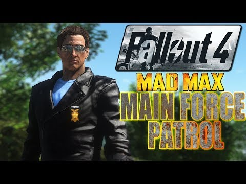 Fallout 4 Mods - Main Force Patrol - A Mad Max Mod (видео)