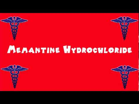 Pronounce Medical Words ― Memantine Hydrochloride