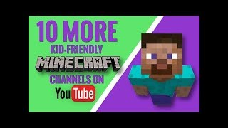 10 More Kid-Friendly Minecraft Channels on YouTube