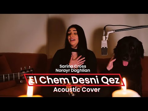 Sarina Cross feat. Norayr Daghlian - El Chem Desni Qez (Acoustic Cover)