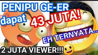 "Video Penipu udah GE-ER dapet 43 juta. Eh ""salah"" kir... (BACA INFO!) MP3, 3GP, MP4, WEBM, AVI, FLV April 2019"