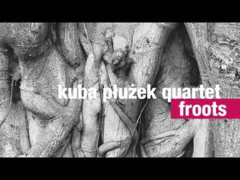 Ballad for Janusz Muniak- Kuba Pluzek Quartet: Froots