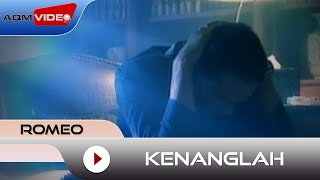 Romeo - Kenanglah | Official Video