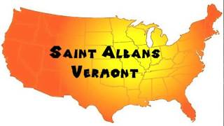 Saint Albans (VT) United States  City new picture : How to Say or Pronounce USA Cities — Saint Albans, Vermont