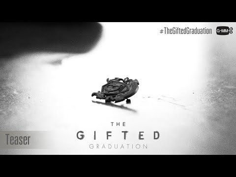 [TEASER] The Gifted Graduation
