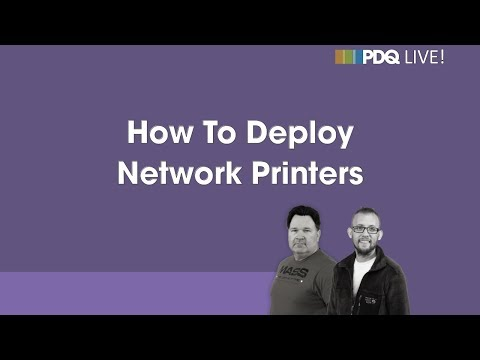 PDQ Live! : How To Deploy Network Printers