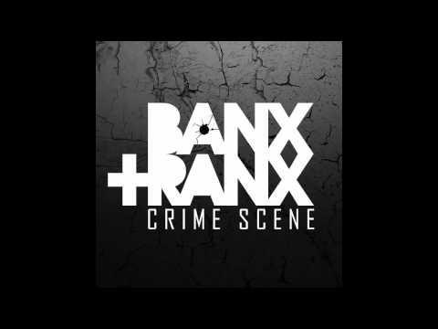 Banx & Ranx - Crime Scene