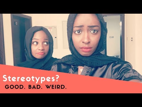 Nigerian stereotypes - A Hausa girls view!