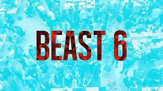 Beast 6 – Community highlight video