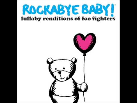 Big Me - Lullaby Renditions of Foo Fighters - Rockabye Baby!
