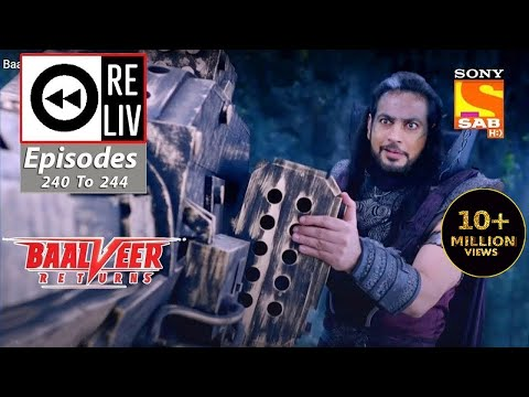 Weekly ReLIV - Baalveer Returns - 23rd November 2020 To 27th November 2020 - Episodes 240 To 244