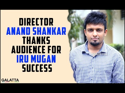 Director-Anand-Shankar-thanks-audience-for-Iru-Mugan-success