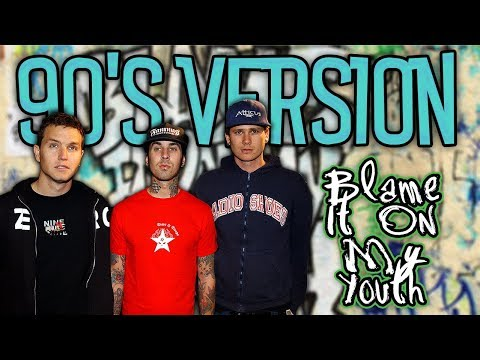 If Blink 182 Recorded 'Blame It On My Youth' In The 90's