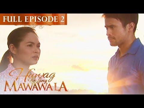 Full Episode 2 | Huwag Ka Lang Mawawala