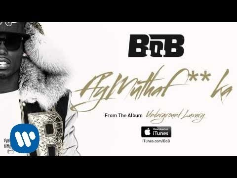 B.o.B - FlyMuthaf**ka [Official Audio]