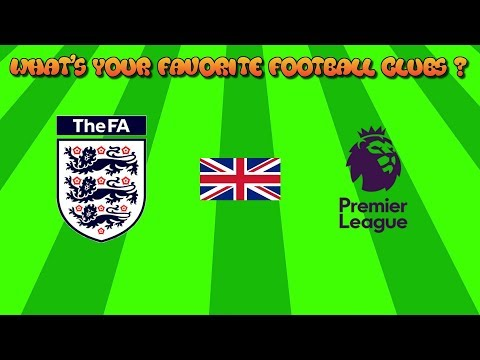 England Premier League Season 2018/2019 - What's Your Favorite Football Clubs ?
