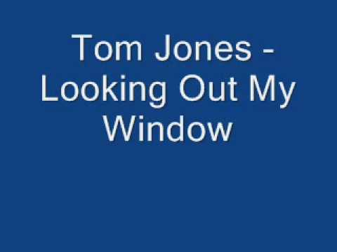 Tekst piosenki Tom Jones - Looking Out My Window po polsku