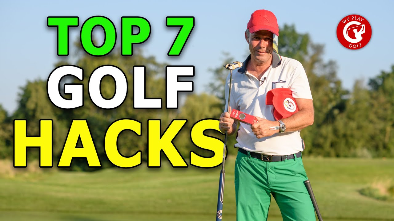 Top 7 golf hacks to improve your game of golf