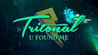Video Tritonal - U Found Me [Lyric Video] MP3, 3GP, MP4, WEBM, AVI, FLV Oktober 2018