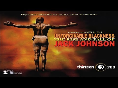 Unforgivable Blackness: The Rise and Fall of Jack Johnson - Boxing Documentary