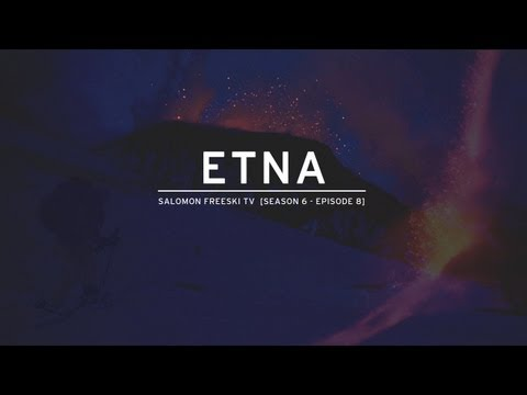 Salomon Freeski TV S6 E09 - Etna