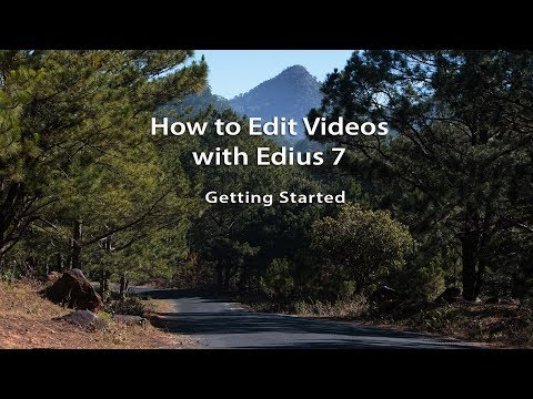 How to Edit Videos with Edius 7- Lesson 01 Getting Started