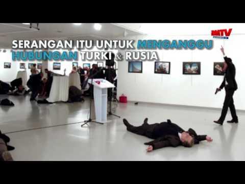 Penembakan Tragis Dubes Rusia Di Ankara